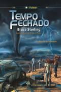 Capa do livro Tempo Fechado de Bruce Sterling