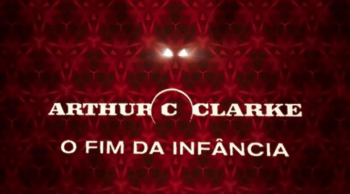 O Fim da Infância – Arthur C. Clarke