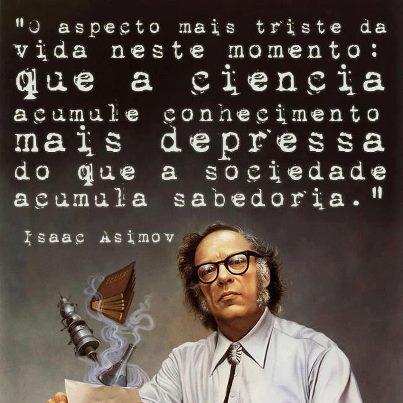 Ciência, sabedoria e Isaac Asimov