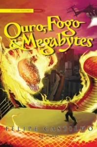 Capa do livro Ouro, Fogo & Megabytes de Felipe Castilho