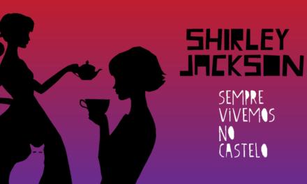 Sempre vivemos no castelo, Shirley Jackson: crítica do livro
